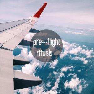 pre flight rituals